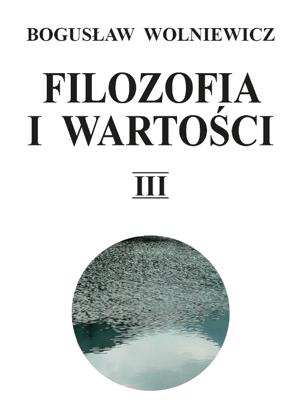 pol_pm_Filozofia-i-wartosci-Tom-III-8789_1