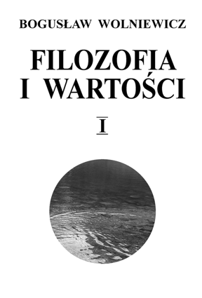pol_pm_Filozofia-i-wartosci-Tom-I-10366_1
